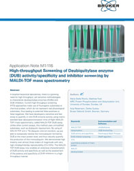 Bruker Application note: High-throughput Screening of Deubiquitylase enzyme (DUB) activity/specificity and inhibitor screening by MALDI-TOF mass spectrometry